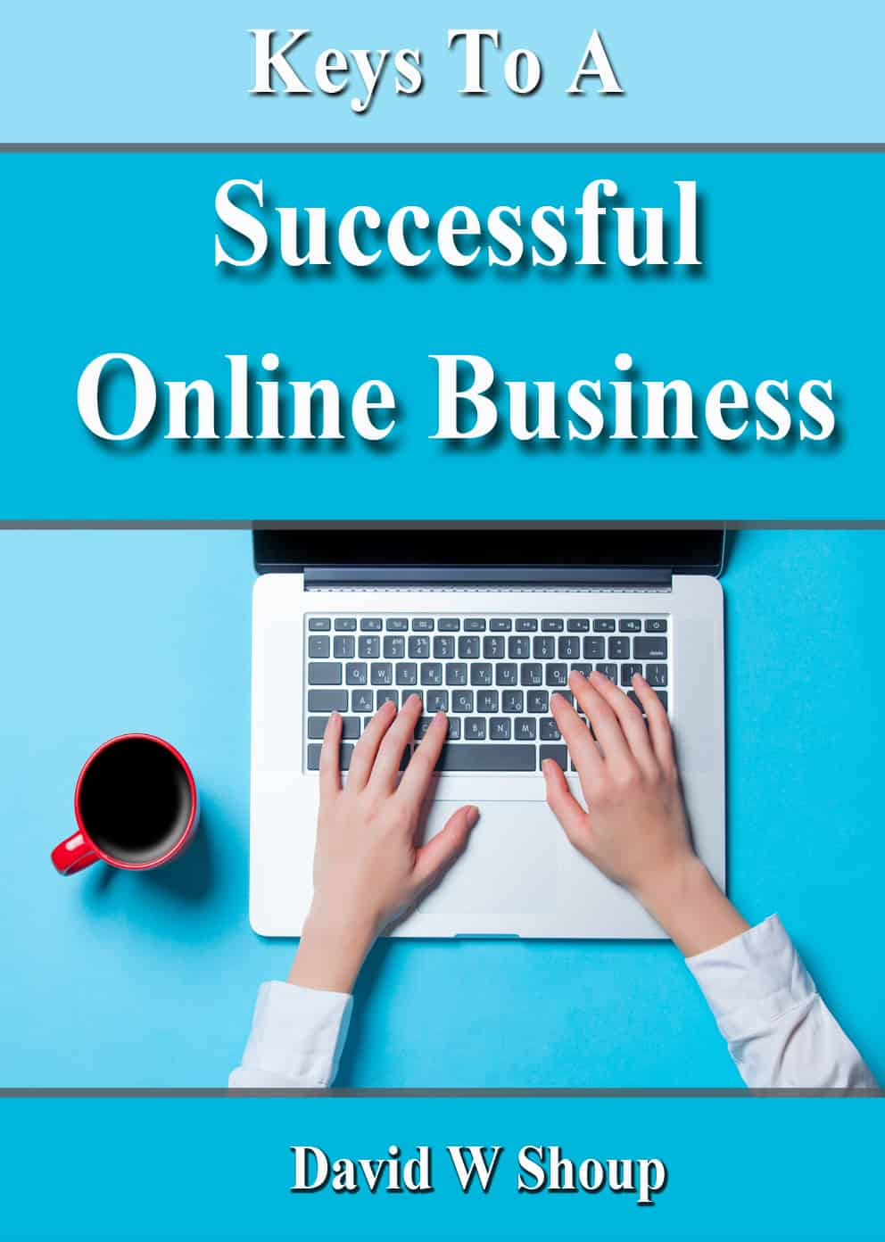 10 Keys cover - 10 Keys To YOUR Online Business Success