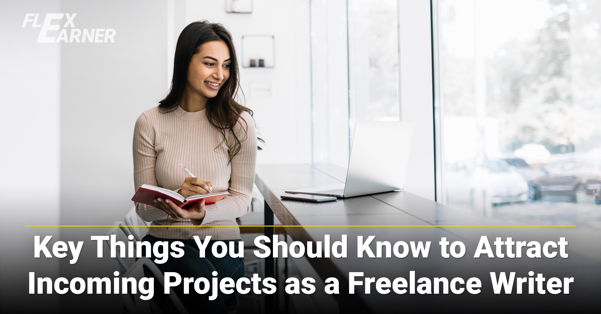 Key Things You Should Know to Attract Incoming Projects as a Freelance Writer